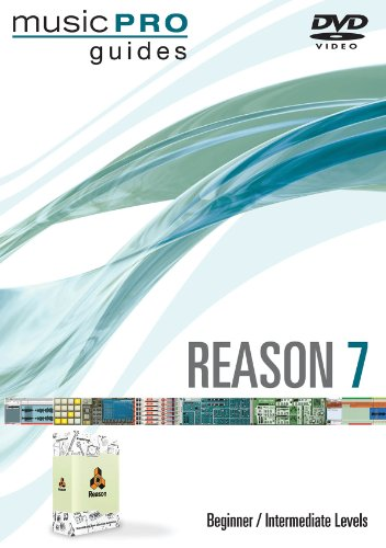 Reason 7: Beginner/Intermediate Level (Music Pro - 7 Level Dvd Beginner