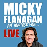 An' Another Fing: Live | Micky Flanagan