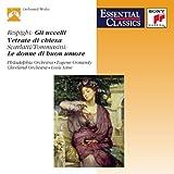 Respighi: The Birds, Church Windows / Scarlatti,Tommasini: The Good-Humored Ladies (Essential Classics)