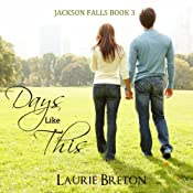 Days Like This: Jackson Falls, Book 3 | Laurie Breton