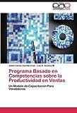 Programa Basado en Competencias Sobre la Productividad en Ventas, Jaime Carlos Carrillo Cruz and Luis B. Alvarez M., 3659029386