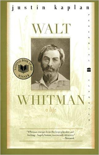 Walt Whitman: A Life (Perennial Classics): Justin Kaplan