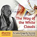 The Way of the White Clouds Hörbuch von Lama Anagarika Govinda Gesprochen von: Sean Barrett