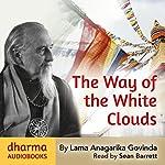 The Way of the White Clouds | Lama Anagarika Govinda