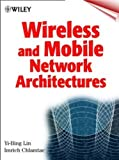 Wireless and Mobile Network Architectures 9780471394921