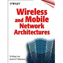 Wireless and Mobile Network Architectures
