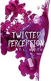 Twisted Perception (Flawed Book 2)