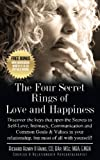 img - for The Four Secret Rings of Love and Happiness: Discover the keys that open the Secrets to Self-Love, Intimacy, Communication and Common Goals & Values in your relationship, but most of all with yourself book / textbook / text book