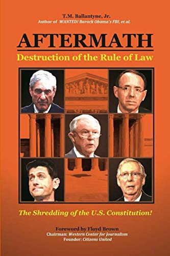 AFTERMATH: Destruction of the Rule of Law: The Shredding of the U.S. Constitution! (The Trump Presidency)