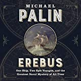 Erebus: One Ship, Two Epic Voyages, and the