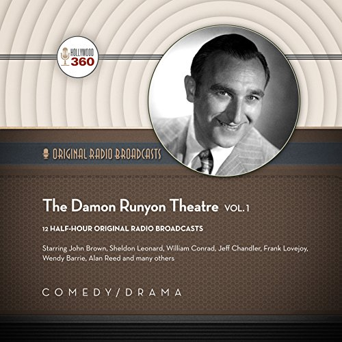 The Damon Runyon Theatre, Vol. 1  (Hollywood 360 - Classic Radio Collection)(Audio Theater)