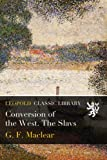 Conversion of the West. The Slavs