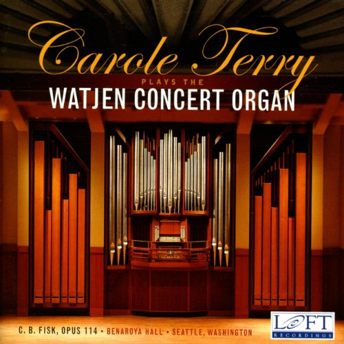 Carole Terry - Carole Terry Plays the Watjen Concert Organ