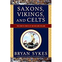 Saxons. Vikings and Celts – The Genetic Roots of Britain and Ireland