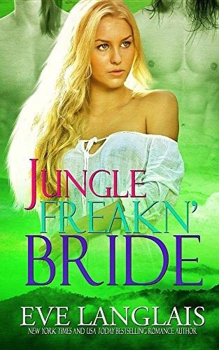 Jungle Freakn' Bride (Freakn' Shifters) by Eve Langlais