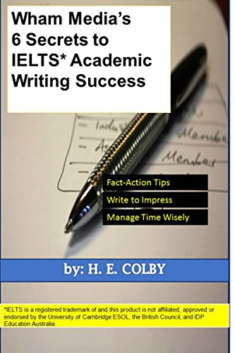 Download Wham Media's 6 Secrets to IELTS Academic Writing Success Pdf