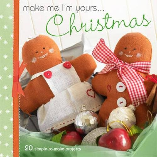 Download Make Me I'm Yours...Christmas: Over 20 fun festive projects ebook