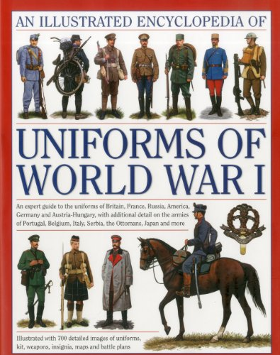 The Illustrated Encyclopedia of Uniforms of World War I: An