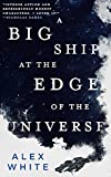 A Big Ship at the Edge of the Universe (Salvagers)