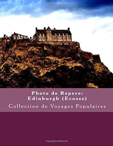 Photo de Repere: Edinburgh (Ecosse): Collection de Voyages Populaires  [Coallier, Julien] (Tapa Blanda)