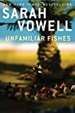 Unfamiliar Fishes, Sarah Vowell, 1594487871