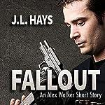 Fallout: An Alex Walker Short Story | J.L. Hays