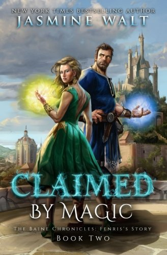 Read Online Claimed By Magic (The Baine Chronicles: Fenris's Story) (Volume 2) PDF
