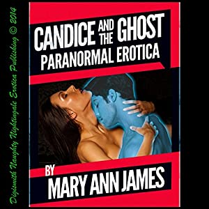 Candice and the Ghost: A Paranormal Erotica Short Audiobook