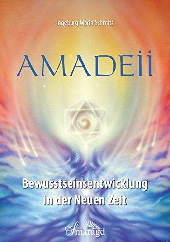 Amadeii - Bewusstseinsentwicklung in der Neuen Zeit