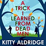 A Trick I Learned from Dead Men | Kitty Aldridge