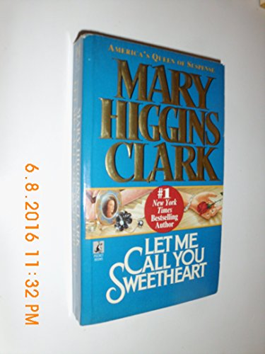 Let Me Call You Sweetheart by Mary Higgins Clark