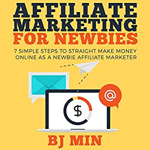 Affiliate Marketing for Newbies Audiobook