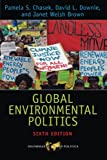 Global Environmental Politics, Pamela S. Chasek and David L. Downie, 081334896X