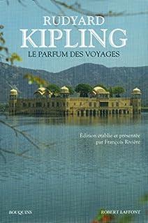 Le parfum des voyages : chroniques et reportages (1887-1913)