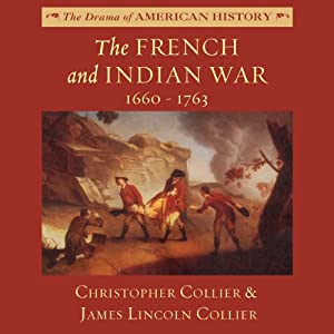 The French and Indian War: 1660-1763 Audiobook