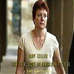 Baby Killer: The True Story of Kathleen Folbigg | Chelsea Hilton