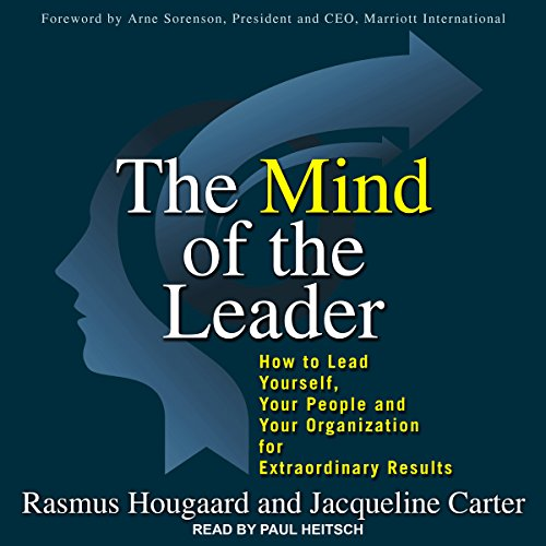 The Mind of the Leader: How to Lead Yourself, Your People, and Your Organization for Extraordinary Results by Tantor Audio