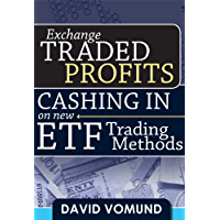 Exchange Traded Profits: Cashing In on New ETF Trading Methods