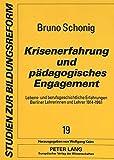 Krisenerfahrung und pädagogisches Engagement: Lebens- und berufsgeschichtliche Erfahrungen Berliner Lehrerinnen und Lehrer 1914-1961 (Studien zur Bildungsreform) (German Edition)