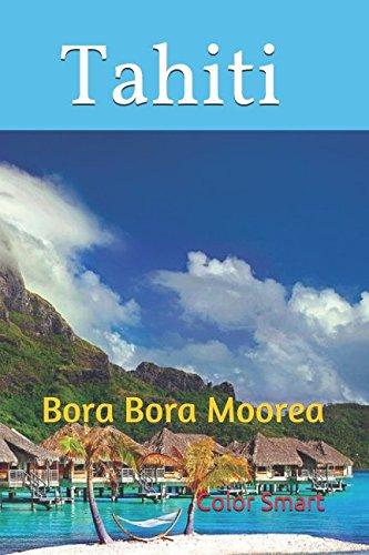 Tahiti: Bora Bora Moorea