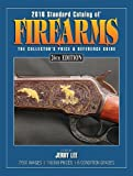 2016 Standard Catalog of Firearms: The Collector's Price & Reference Guide