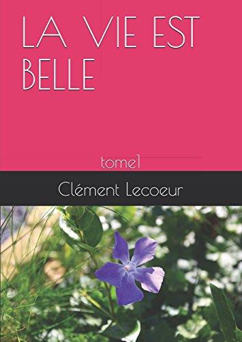 LA VIE EST BELLE: tome1 (poésie sentimentale) (French Edition)