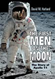 The First Men on the Moon : The Story of Apollo 11, Harland, David M., 0387341765