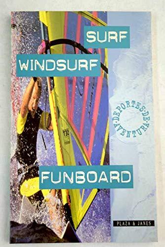 Surf, Windsurf, Funboard (Spanish Edition)