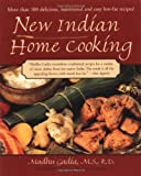 New Indian Home Cooking: More Than 100 Delicious, Nutritional and Easy Low-Fat Recipes
