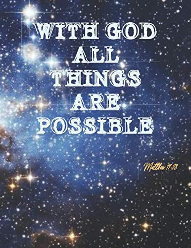 WITH GOD ALL THINGS ARE POSSIBLE - Matthew 19:28: Night sky pattern - College classic Ruled Pages Book (8.5 x 11) Large Lined Journal Composition Notebook to write in (Positive Vibrations)]()