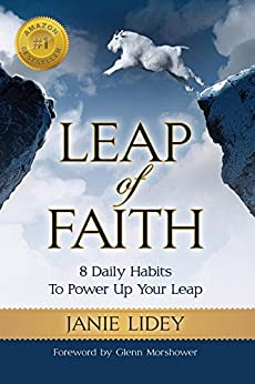 Leap of Faith: 8 Daily Habits To Power Up Your Leap by [Lidey, Janie]