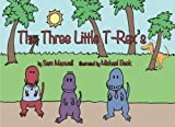 The Three Little T-Rex's