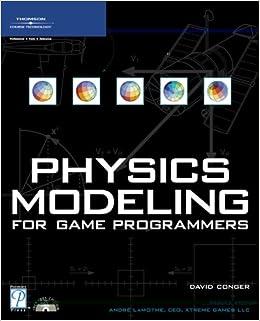 Physics Modeling for Game Programmers: Amazon co uk: J Robert Ellis