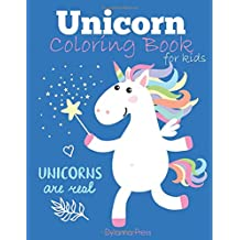 Unicorn Coloring Book for Kids: Magical Unicorn Coloring Book for Girls, Boys, and Anyone Who Loves Unicorns